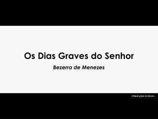 Os Dias Graves do Senhor Bezerra de Menezes