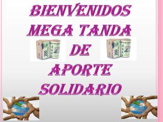 Bienvenidos Mega tanda De Aporte solidario