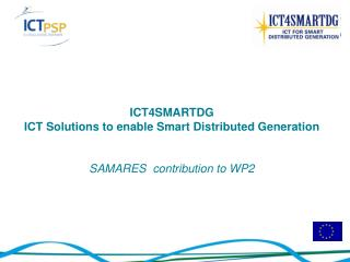 ICT4SMARTDG ICT Solutions to enable Smart Distributed Generation SAMARES  contribution to WP2