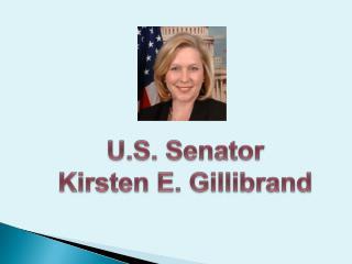 U.S. Senator  Kirsten E. Gillibrand