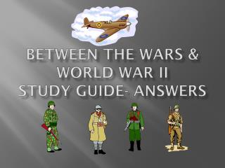 Between the Wars & World War II Study Guide- Answers