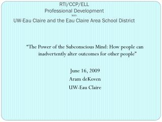 RTI/CCP/ELL  Professional Development  With UW-Eau Claire and the Eau Claire Area School District