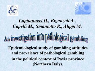 Capitanucci D. , Biganzoli A.,  Capelli M., Smaniotto R., Alippi M.