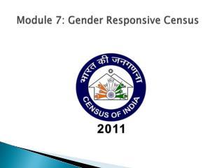Module 7: Gender Responsive Census