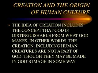 CREATION AND THE ORIGIN OF HUMAN CULTURE