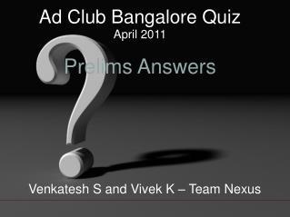 Ad Club Bangalore Quiz April 2011 Prelims Answers