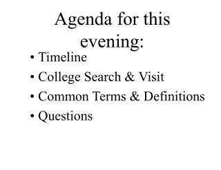 Agenda for this evening: