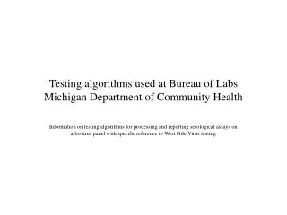 Testing algorithms used at Bureau of Labs  Michigan Department of Community Health