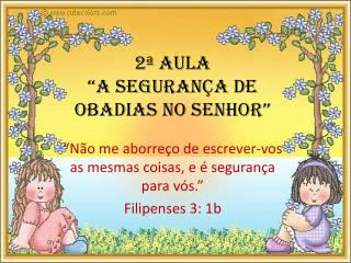 """2ª Aula """"A segurança de  Obadias  no Senhor"""""""