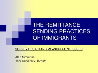 THE REMITTANCE SENDING PRACTICES OF IMMIGRANTS