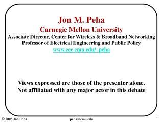 Jon M. Peha Carnegie Mellon University