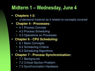 Midterm 1 – Wednesday, June 4