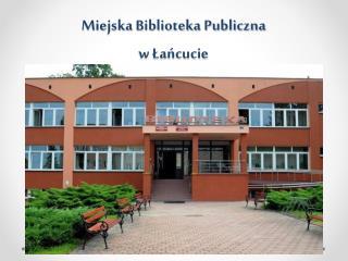 Miejska Biblioteka Publiczna  w ?a?cucie