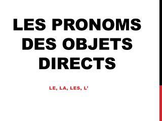Les  pronoms  des  objets  directs