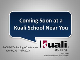 Coming Soon at a  Kuali  School Near You