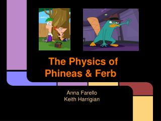 The Physics of Phineas & Ferb