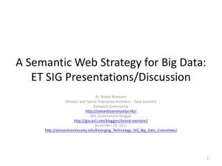 A Semantic Web Strategy for Big Data: ET SIG Presentations/Discussion