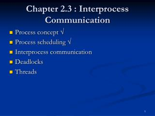 Chapter 2.3 : Interprocess Communication