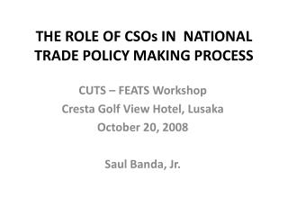 THE ROLE OF CSOs IN  NATIONAL TRADE POLICY MAKING PROCESS