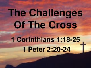 The  Challenges  Of The Cross