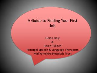 A Guide to Finding Your First Job Helen Daly & Helen Tulloch