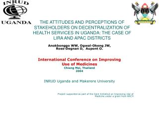 Anokbonggo WW, Ogwal-Okeng JW, Ross-Degnan D,  Aupont O.  International Conference on Improving