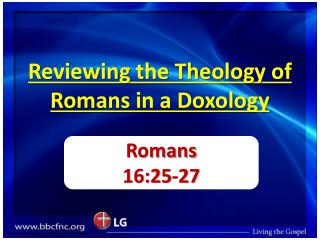 Reviewing the Theology of Romans in a Doxology