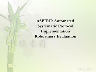 ASPIRE: Automated Systematic Protocol Implementation Robustness Evaluation