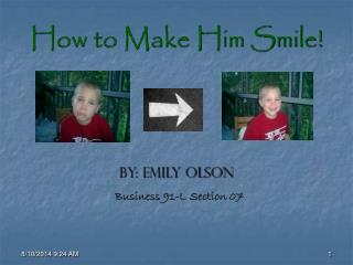 How to Make Him Smile!