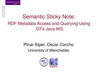 Semantic Sticky Note: RDF Metadata Access and Querying Using  GT4 Java WS