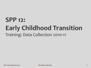 SPP 12:  Early Childhood Transition Training: Data Collection 2010-11