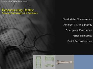 Reconstructing Reality: Scanning Technology  in the Courtroom