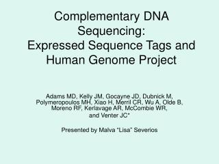 Complementary DNA Sequencing: Expressed Sequence Tags and Human  Genome  Project