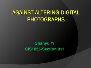 Against Altering digital photographs