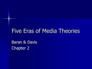 Five Eras of Media Theories