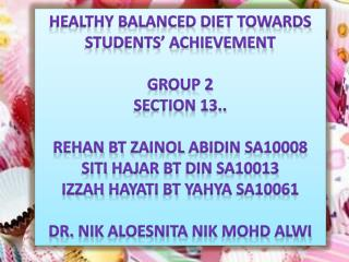 Healthy balanced diet towards Students' achievement Group 2 Section 13..