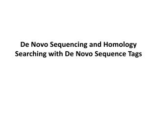 De Novo Sequencing and Homology  Searching  with De Novo Sequence  Tags