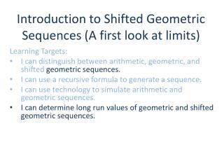 Introduction to Shifted Geometric Sequences (A first look at limits)