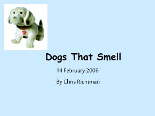 Dogs That Smell