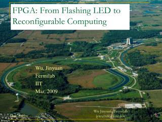 FPGA: From Flashing LED to Reconfigurable Computing