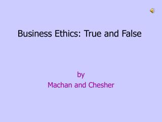 Business Ethics: True and False