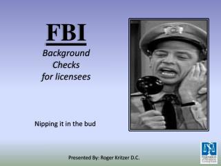 FBI Background Checks for licensees