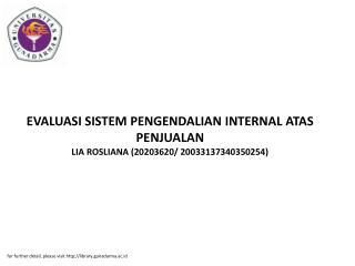 EVALUASI SISTEM PENGENDALIAN INTERNAL ATAS PENJUALAN LIA ROSLIANA (20203620/ 20033137340350254)