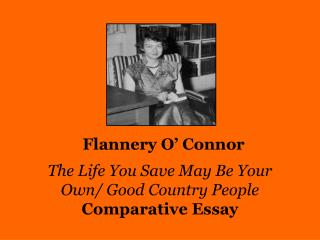 The Life You Save May Be Your Own/ Good Country People Comparative Essay