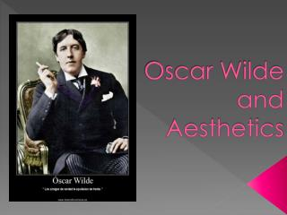 Oscar Wilde  and Aesthetics