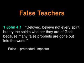 False  - pretended, impostor