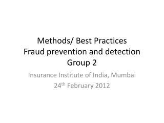 Methods/ Best Practices Fraud prevention and detection Group 2