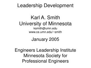Leadership Development Karl A. Smith University of Minnesota ksmith@umn ce.umn/~smith