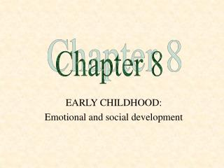 EARLY CHILDHOOD:   Emotional and social development