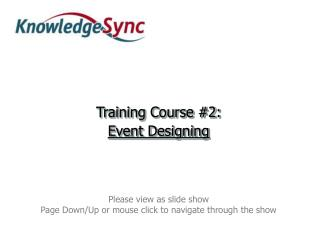 Training Course 2: Event Designing